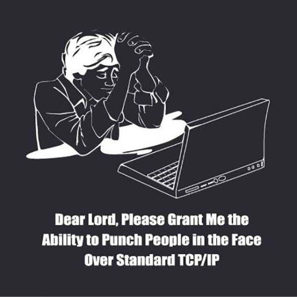 dear lord please grant me the ability to punch people over standard tcp ip
