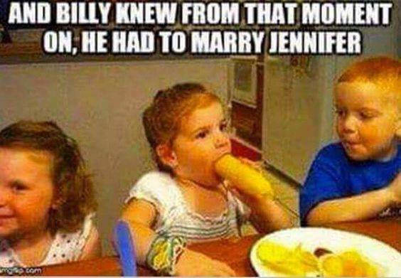 and billy knew from that moment, he had to marry jennifer, meme