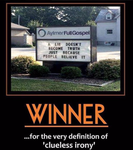 a lie doesn't become truth just because people believe it, winner for the very definition of clueless irony, church sign fail