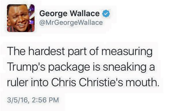 the hardest part of measuring trump's package is sneaking a ruler into chris christie's mouth