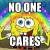 no one cares, spongebob squarepants