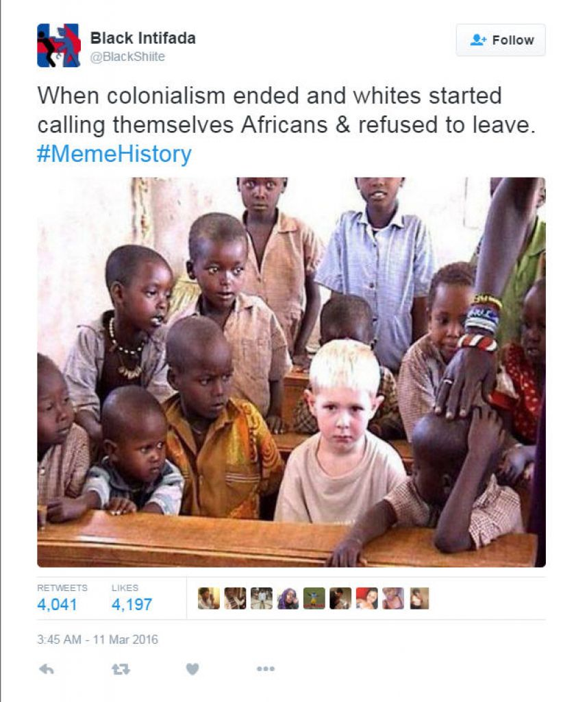 when colonialism ended and whites started calling themselves africans and refused to leave, memehistory