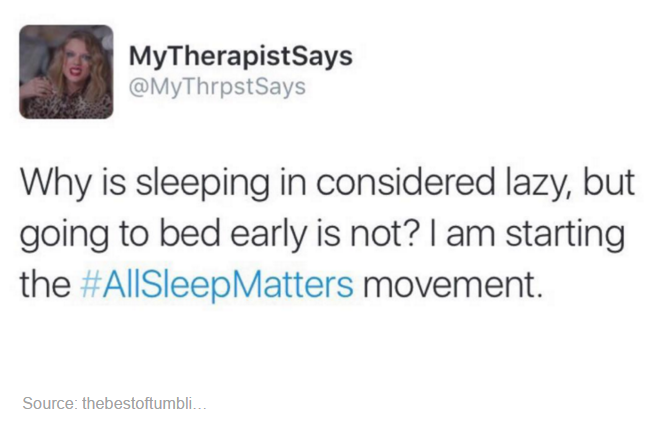allsleepmatters, why is sleeping in considered lazy but going to bed early is not?