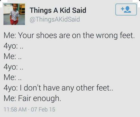 your shoes are on the wrong feet, i don't have any other feet