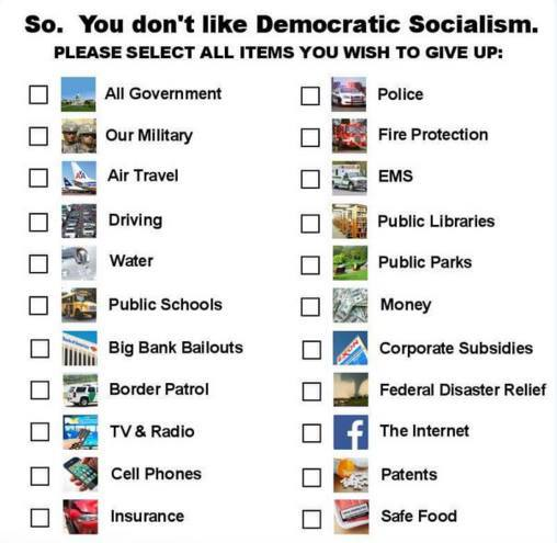 so you don't like democratic socialism?, please select all items you wish to give up