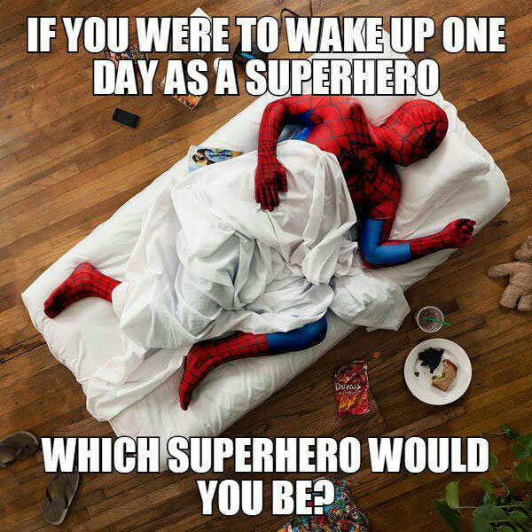 if you were to wake up one day as a superhero, which superhero would you be?, meme