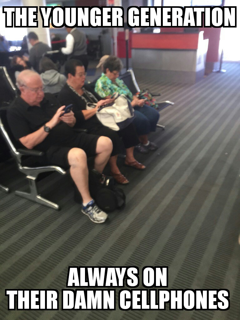 the younger generation always on their damn cellphones, meme