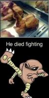 he died fighting, chicken in kicking position