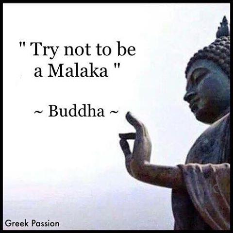 try not to be a malaka, buddha