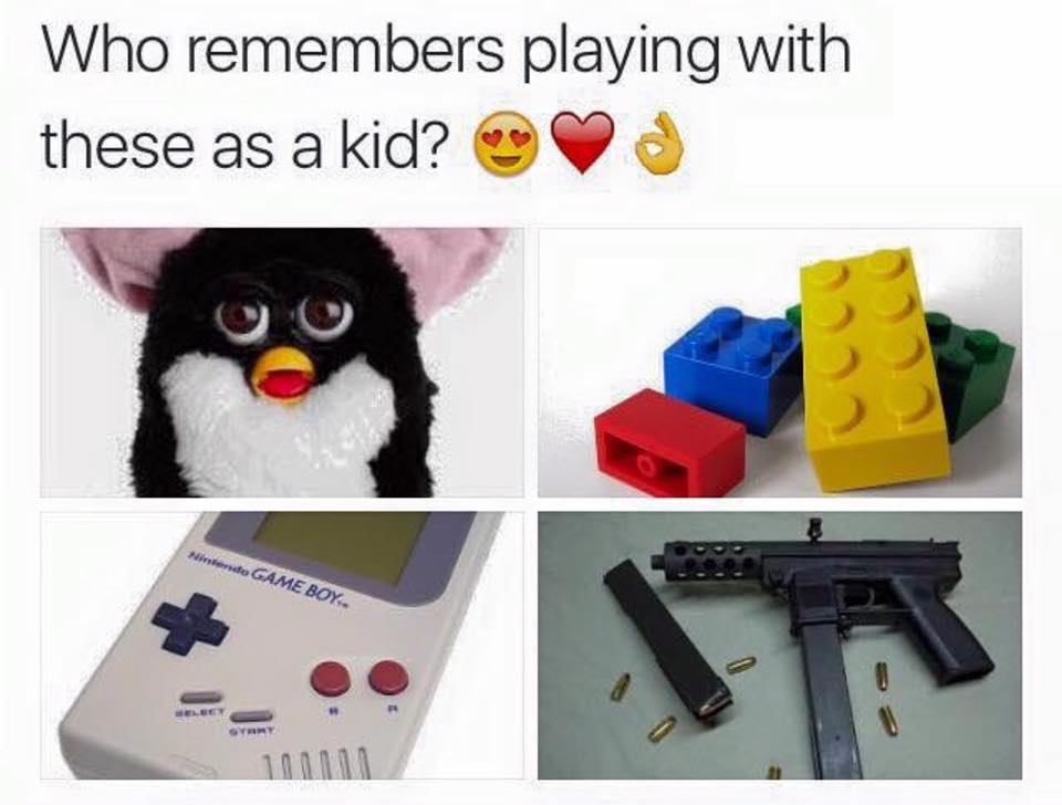 who remembers playing with these as a kid, furby, lego, gameboy, machine gun
