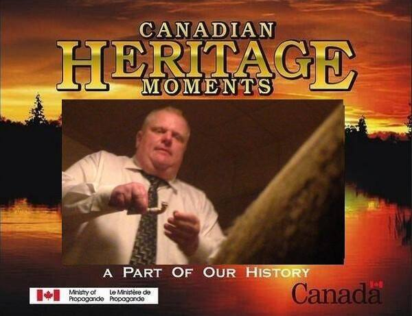 canadian heritage moments, rob ford smoking crack, a part of our history