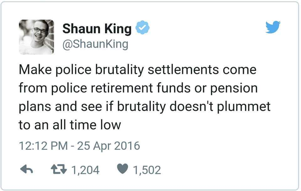 make police brutality settlements come from police retirement funds or pension plans and see if brutality doesn't plummet to an all time low