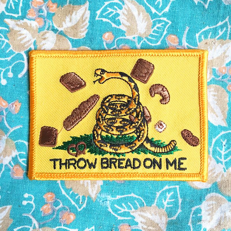 throw bread on me, a new take on don't tread on me