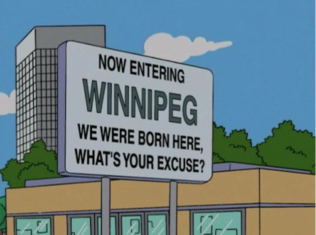 now entering winnipeg, we were born here what's your excuse?