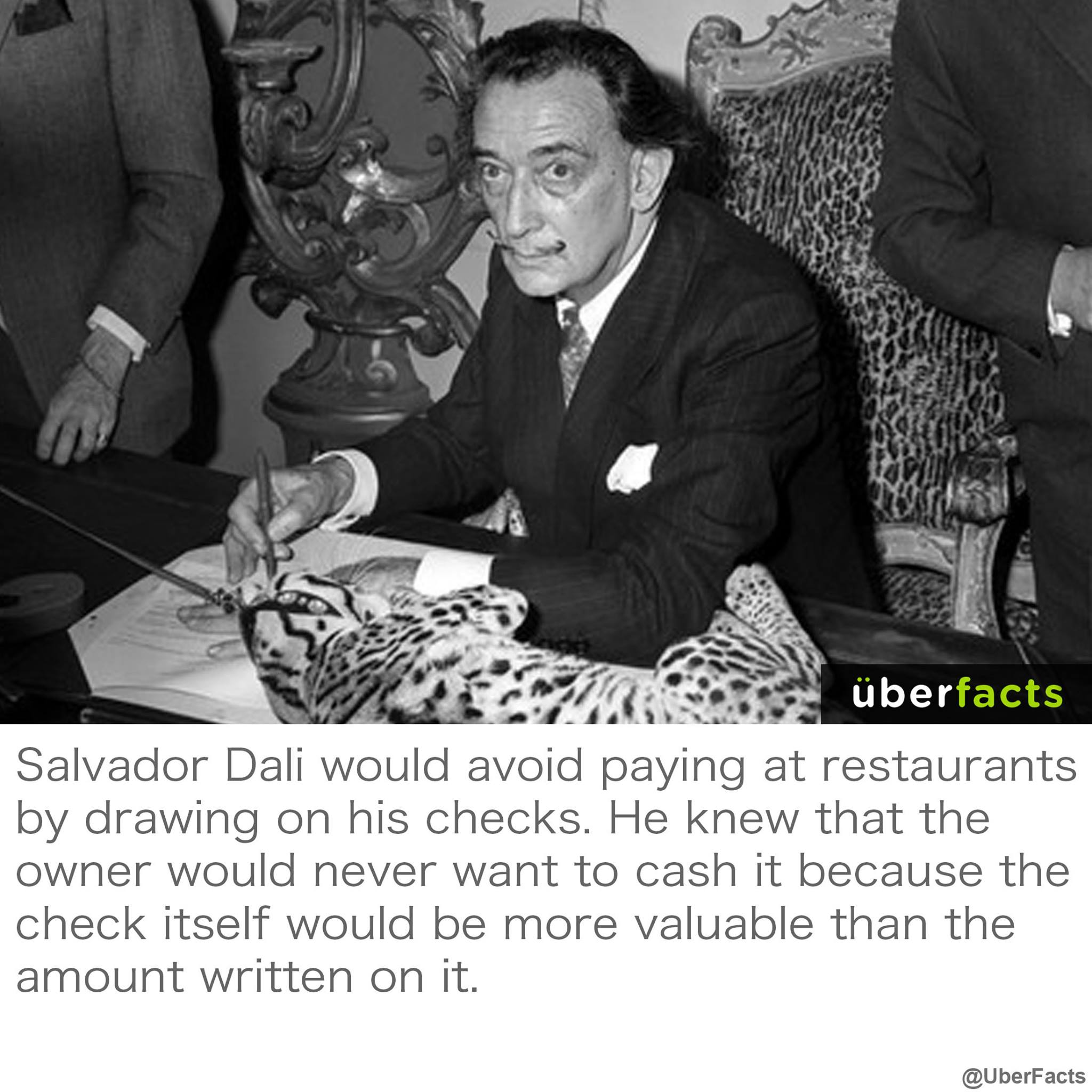 salvador dali would avoid paying at restaurants by drawing on his checks, he knew that the owner would never want to cash it because the check itself would be more valuable than the amount written on it