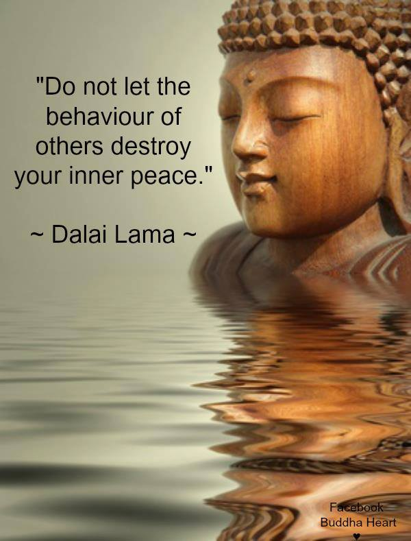 do not let the behaviour of others destroy your inner peace, dalai lama