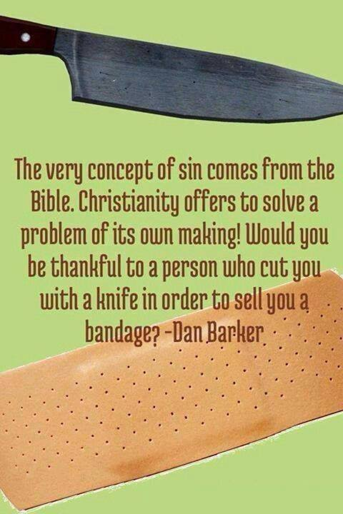 the very concept of sin comes from the bible, christianity offers to solve a problem of its own making, would you be thankful to a person who cut you with a knife in order to sell you a bandage?
