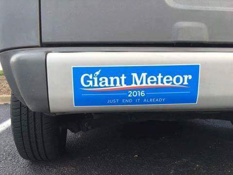 giant metero 2016, just end it already, bumper sticker