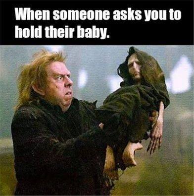 when someone asks you to hold their baby