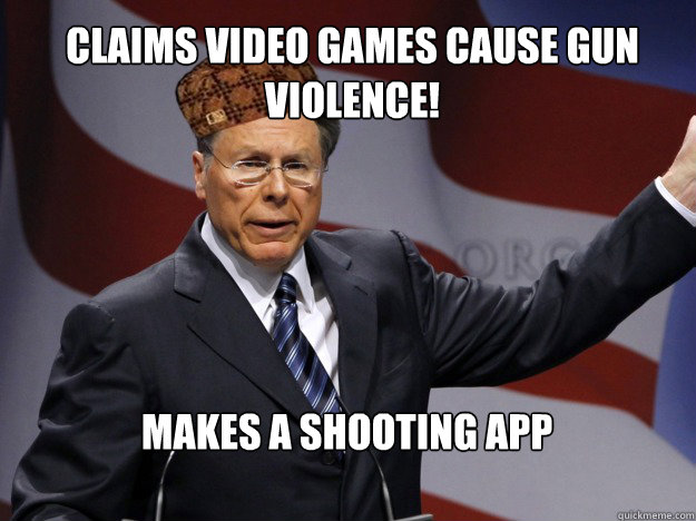 claims video games cause gun violence, makes shooting app, scumbag nra, meme