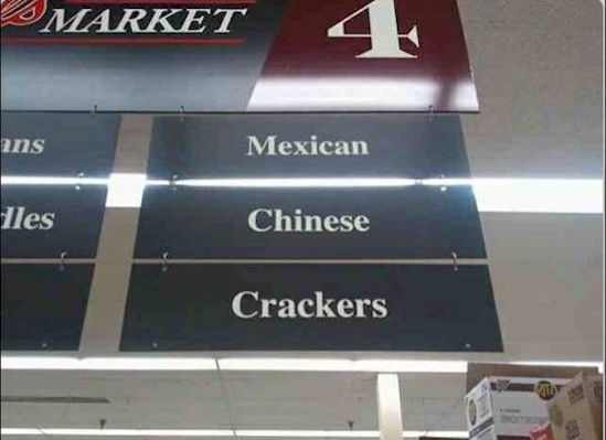 mexican, chinese, crackers, you know, white people food, lol, wtf, grocery store