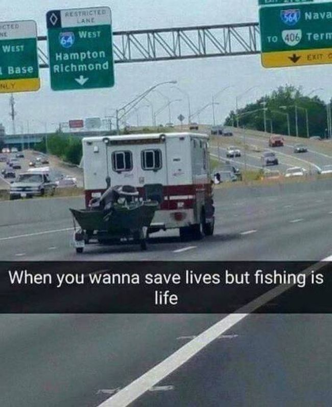 when you wanna save lives but fishing is life, ambulance pulling boat