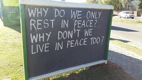 why do we only rest in peace?, why don't we live in peace too?