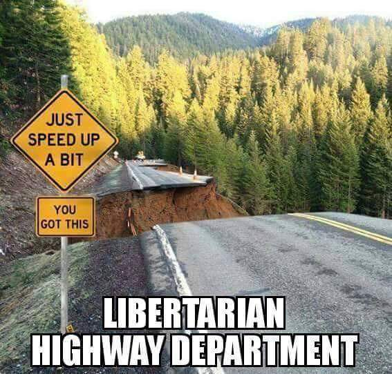 just speed up a bit, you got this, libertarian highway department, meme