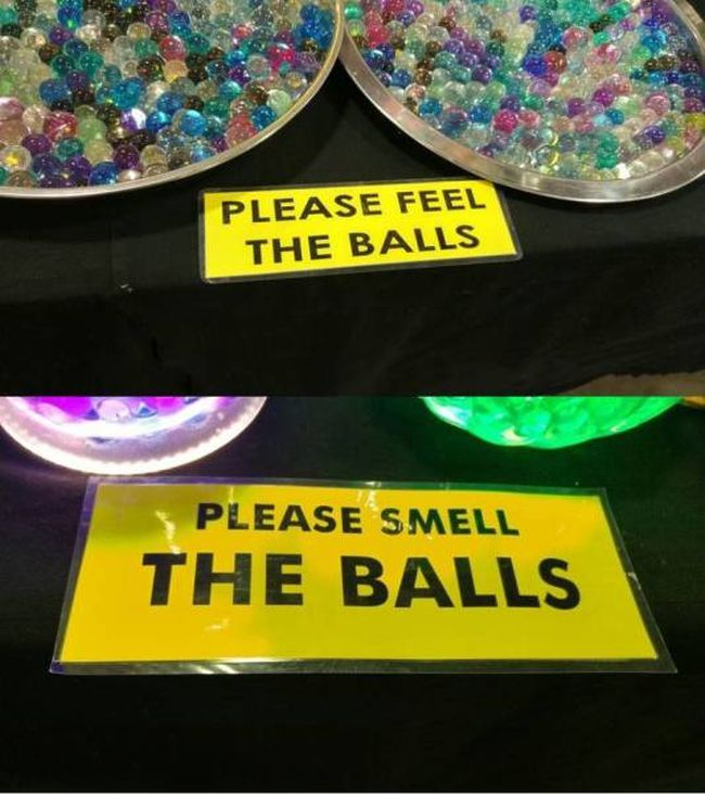 please feel the balls, please smell the balls