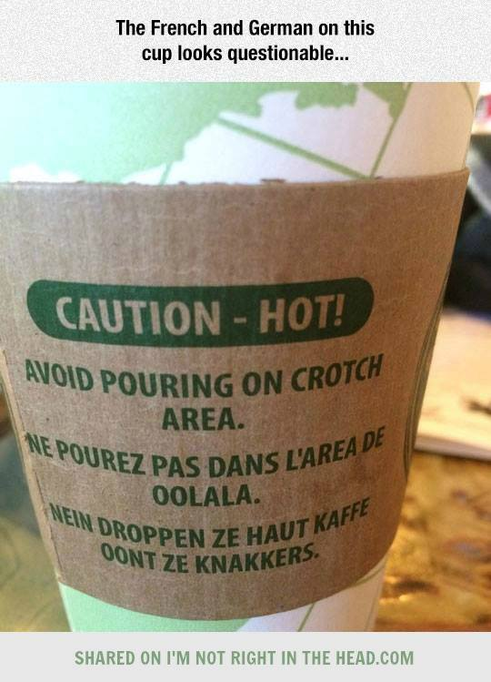 the french and german on this cup looks questionable