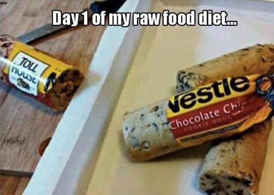 Image result for raw cookie dough meme