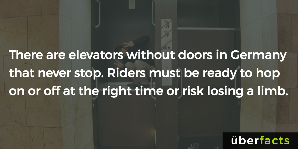 there are elevators without doors in germany that never stop, riders must be ready to hop on or off at the right time or risk losing a limb