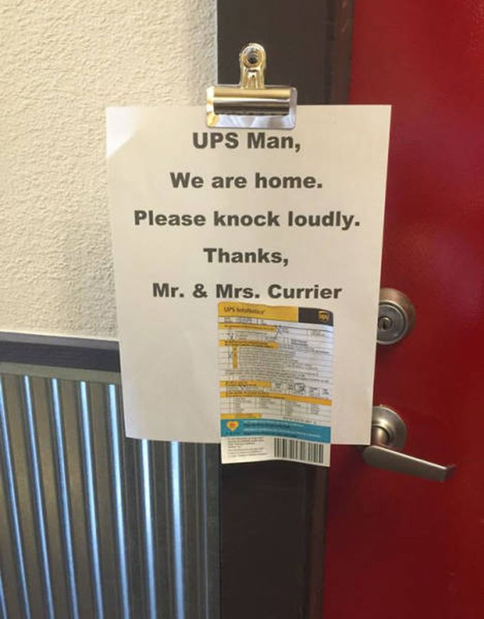 ups man we are home, please knock loudly, thanks, mr and mrs currier, delivery exception slip