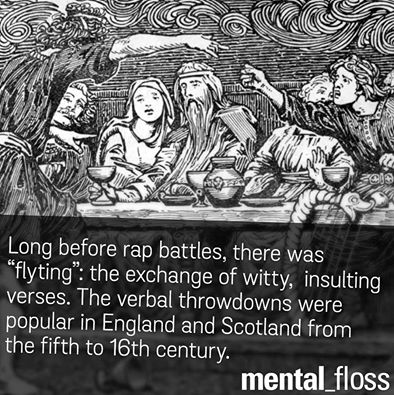 long before rap battles there was flyting, the exchange of witty insulting verses, the verbal throwdowns were popular in england and scotland from the fifth to 16th century