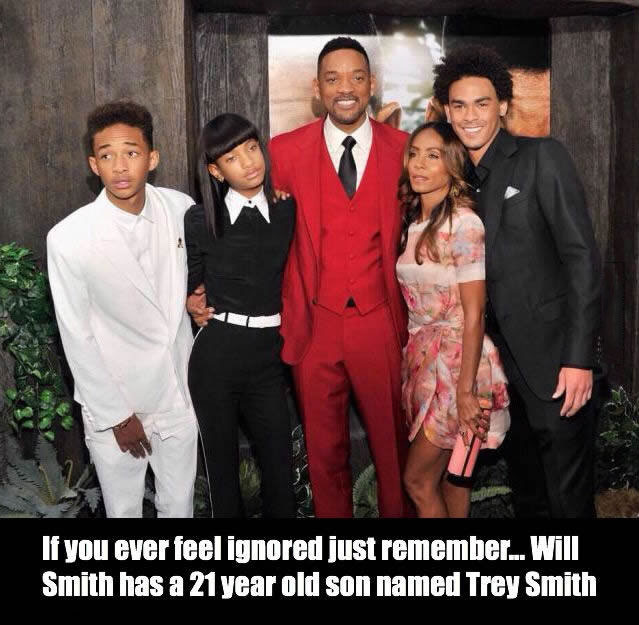 if you ever feel ignored just remember, will smith has a 21 year old son named trey smith