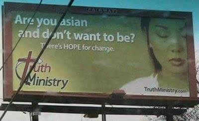 are you asian and don't want to be?, there's hope for change, wtf billboard
