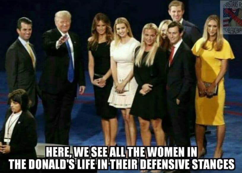 here we see all the women in the donald's life in their defensive stances, protecting against pussy grabbing