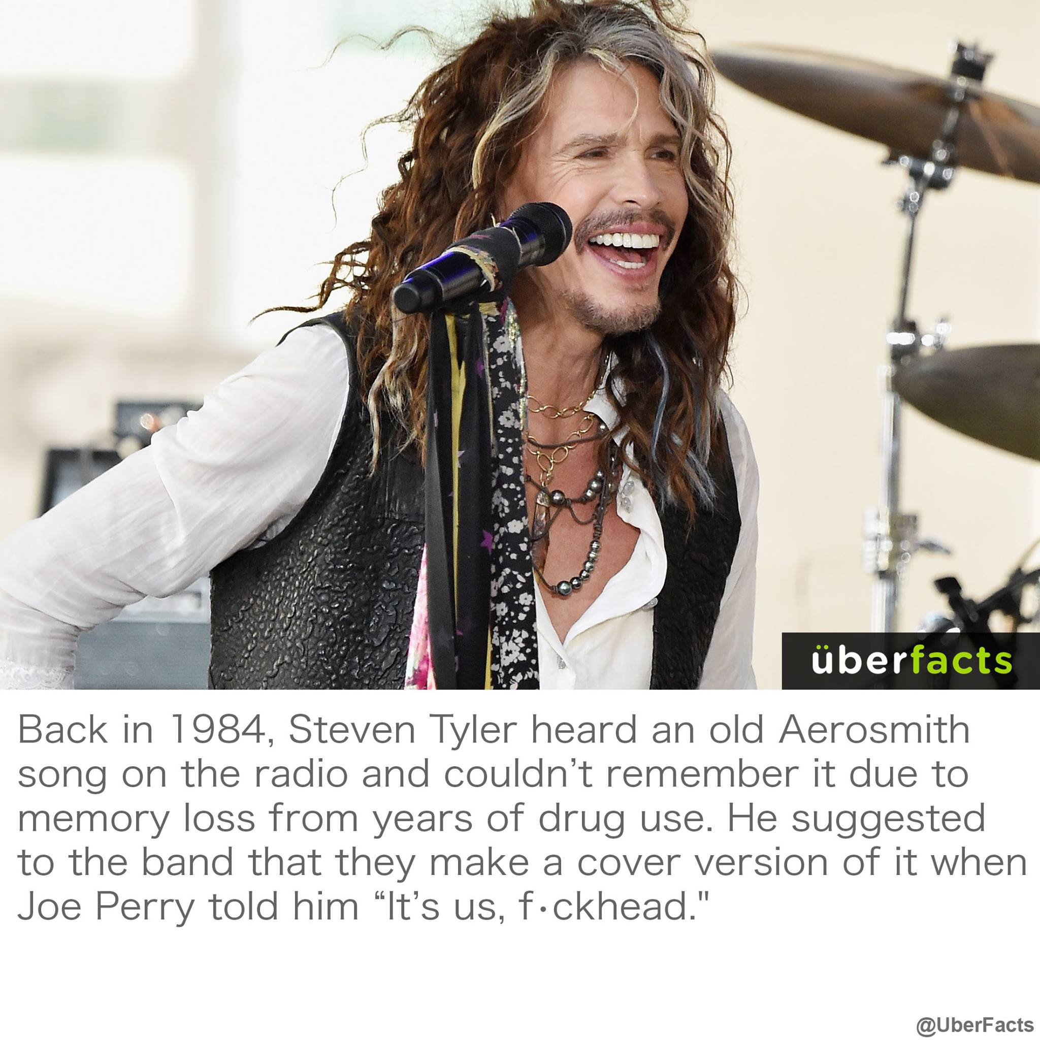 back in 1984 steven tyler heard an old aerosmith song on the radio and couldn't remember it die to memory loss from years of drug use, he suggested to the band that they make a cover of it when joe perry told him, it's us fuckhead