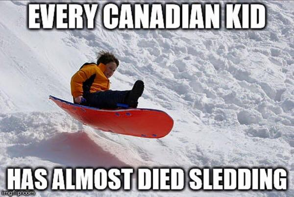 every canadian kid has almost died sledding, meme