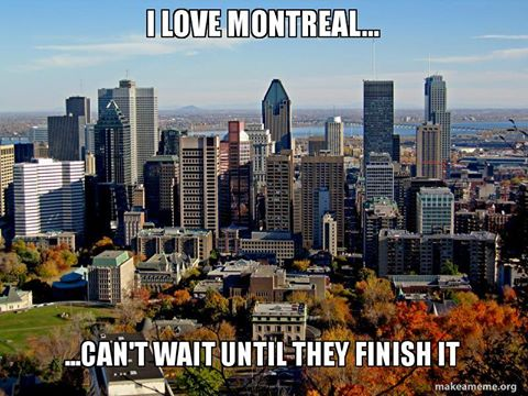 i love montreal, can't wait till they finish it