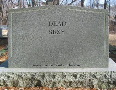 dead sexy tombstone