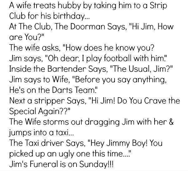 jim's funeral is on sunday, a wife treats hubby by taking him to a strip club for his birthday