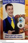 rob the balloon guy, that's just my name, don't actually rob me, i would hire him for this flyer alone