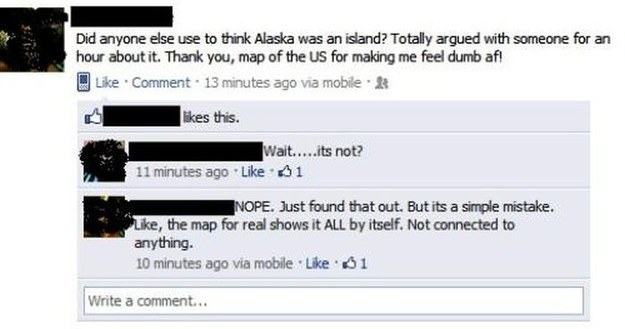 did anyone else think alaska was an island, totally argued with someone for an hour about it, thank you map of the us for making me feel dumb