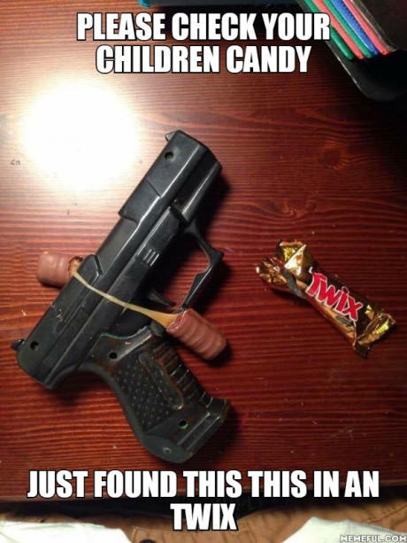 please check your children candy, just found this in a twit, gun in candy, meme, halloween