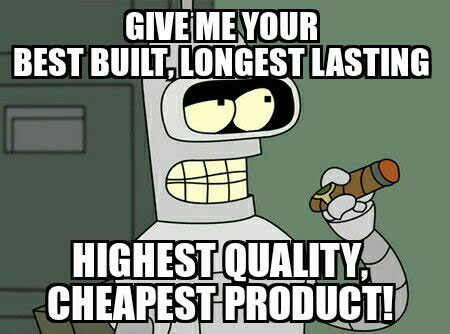 give me your best built longest lasting highest quality cheapest product, me whenever i shop, bender, futurama