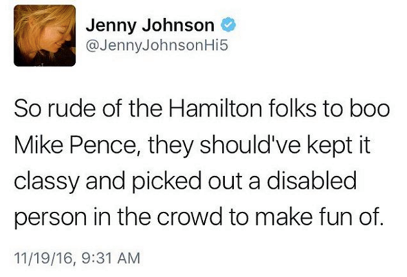 so rude of the hamilton folks to boo mike pense, they should've kept it classy and picked out a disabled person in the crowd to make fun of