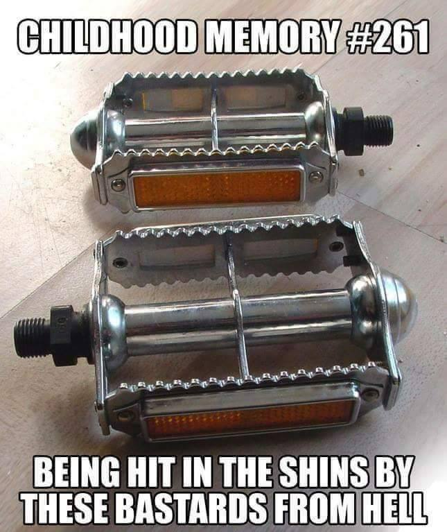 childhood memory #261, being hit in the shins by these bastards from hell, spiked bicycle pedal, meme