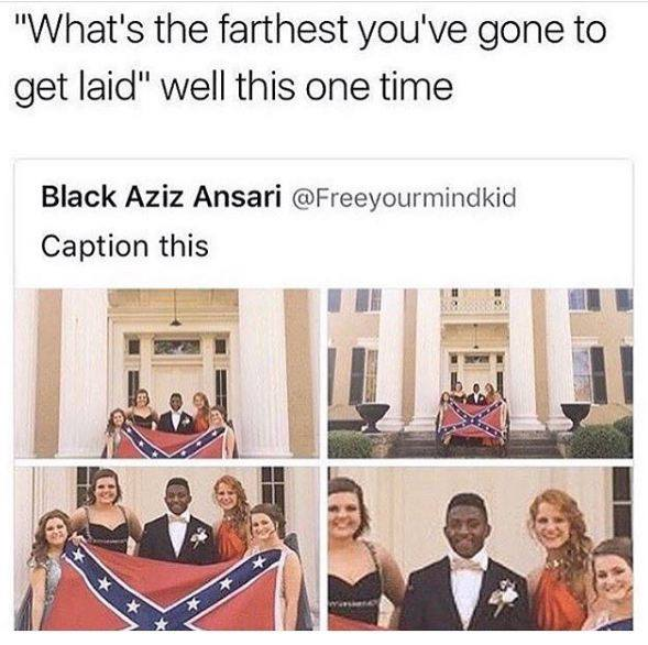what's the farthest you've gone to get laid, well this one time, black guy posing in front of confederate flag