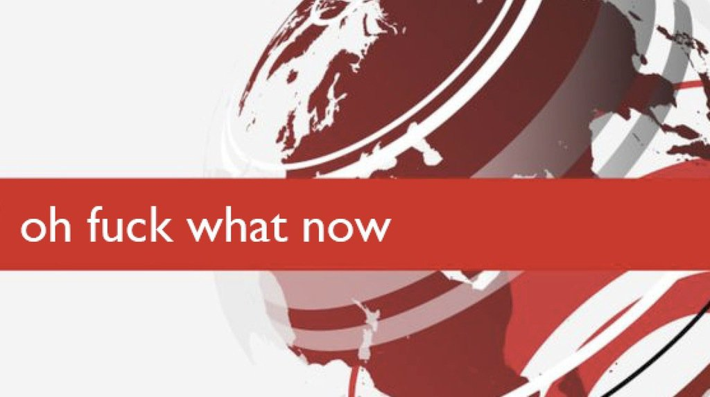 Image result for bbc breaking news fuck what now